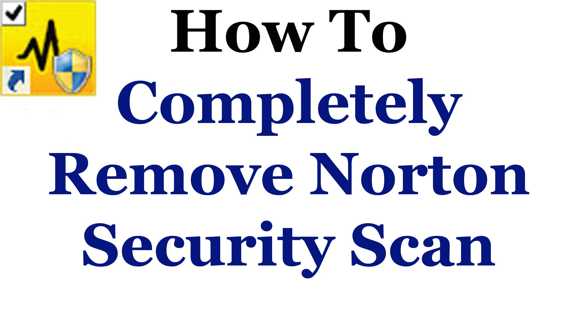 1 - 833 - 490 - 0999 How to remove Norton Security Scan from my computer